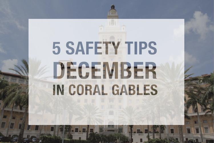 December2015-Dafety-Tips-Coral-Gables