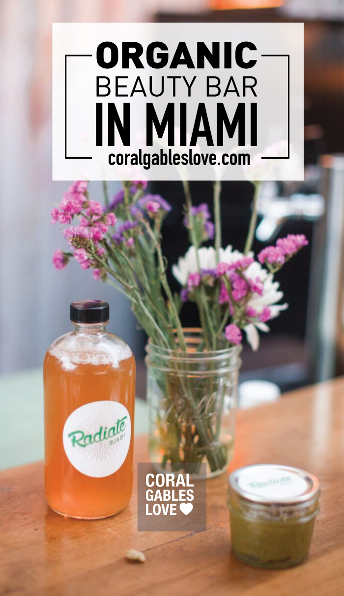 Best Organic and Holistic Beauty Bar in Miami, Florida is called Radiate. Click to read more or pin and save for later!