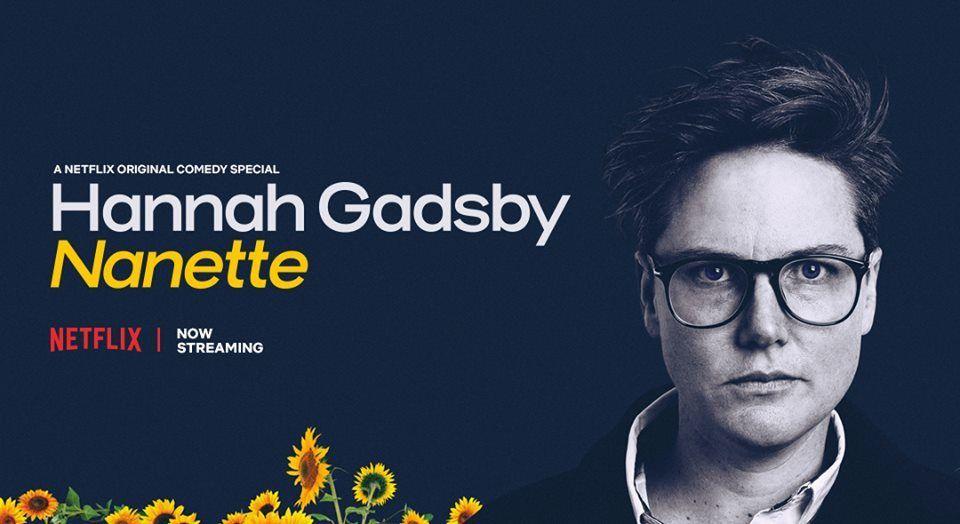Must Watch Stand up specials on Netflix - Hannah Gadsby: Nanette