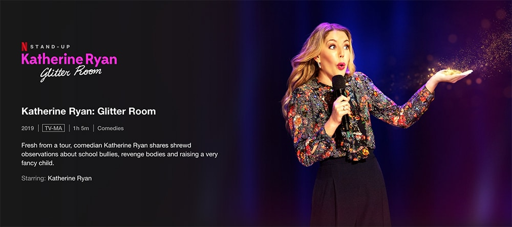 Must-Watch Comedy Stand up Specials To Watch on Netflix Katherine Ryan: Glitter Room